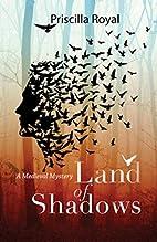 Land of Shadows by Priscilla Royal