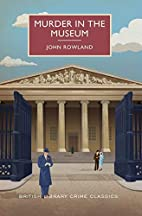 Murder in the Museum by John Rowland