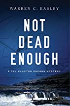 Not Dead Enough: A Cal Claxton Oregon…