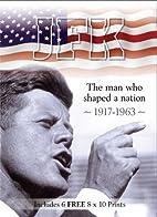 JFK: The Man who Shaped a Nation 1917-1963…