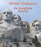 Mount Rushmore: An American Symbol (All…