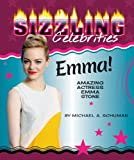 Schuman, Michael A.: Emma!: Amazing Actress Emma Stone (Sizzling Celebrities)