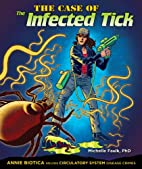 The Case of the Infected Tick: Annie Biotica…
