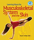 Learning About the Musculoskeletal System…