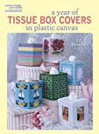 A Year of Tissue Box Covers by James R.…