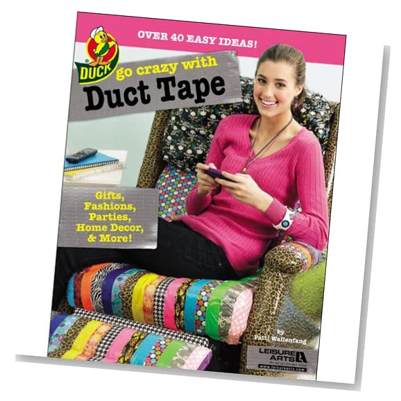 go crazy with duct tape book with duct tape projects