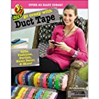 Go Crazy with Duct Tape (Leisure Arts #5860)…