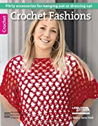 Crochet Fashions (6560) by Mary Jane Hall