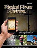 Physical Fitness and the Christian:…