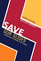 Save Our Slides: PowerPoint Design That…