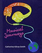 Musical Journeys by Kilroe-Smith Catherine