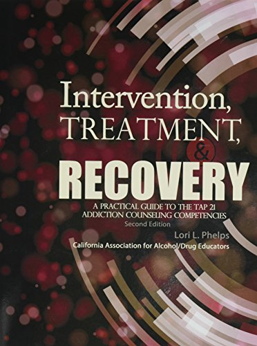 intervention-treatment-and-recovery-a-practical-guide-to-the-tap-21-addiction-counseling-competencies