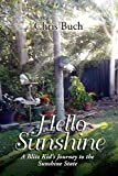 Buch, Chris: Hello Sunshine: A Blitz Kid's Journey to the Sunshine State