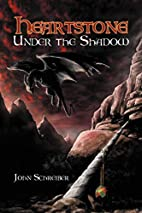 Heartstone Under the Shadow by John…