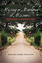 Missing or Murdered in Missouri: Unsolved…