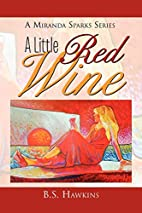 A Little Red Wine: AMiranda Sparks Series by…