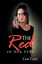 The Red In Her Eyes by Cori Todd