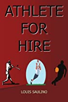 Athlete For Hire by Louis Saulino