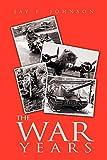 Johnson, Jay: The War Years
