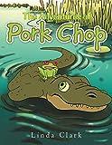 Clark, Linda: The Adventures of Pork Chop