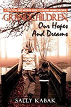 GRANDCHILDREN, OUR HOPES AND DREAMS: A…