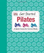 Get Started: Pilates by Anya Hayes