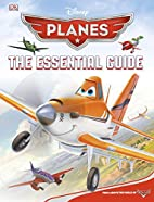 Disney Planes: The Essential Guide (DK…