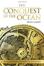 The Conquest of the Ocean by Brian Lavery
