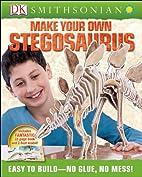 Make Your Own Stegosaurus by DK Publishing