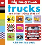 Trucks and Other Things That Go (Big Busy…