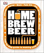 Home Brew Beer by Greg Hughes