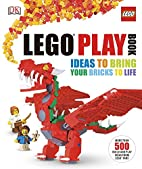 LEGO Play Book: Ideas to Bring Your Bricks…