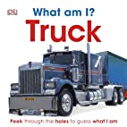 Truck (What Am I?) by DK