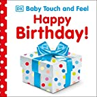 Happy Birthday (Baby Touch and Feel) by DK…