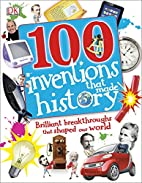 100 Inventions That Made History by DK…