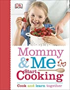 Start Cooking (Mommy & Me) by DK