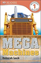 Mega Machines (DK Readers: Level 1) by…