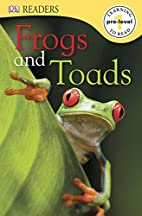 Frogs and Toads (DK Readers: Pre-Level 1) by…