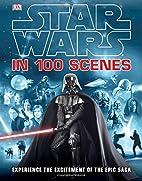 Star Wars in 100 Scenes by Jason Fry