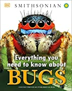 Everything You Need to Know About Bugs…