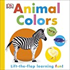 Animal Colors: Lift-the-Flap Learning Fun!…