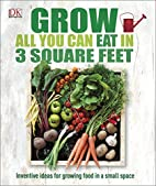 Grow All You Can Eat in Three Square Feet by…