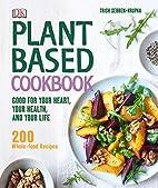 Plant-Based Cookbook by Trish Sebben-Krupka