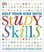 Help Your Kids with Study Skills by DK