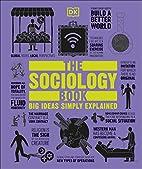 The Sociology Book (Big Ideas Simply…