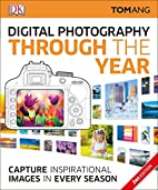 Digital Photography Through the Year, 2nd…