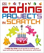 Coding Projects in Scratch by Jon Woodcock