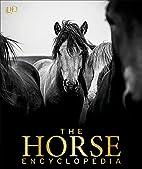 The Horse Encyclopedia by Elwyn Hartley…