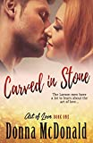 McDonald, Donna: Carved In Stone: Book One of the Art of Love Series (Volume 1)