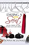 McDonald, Donna: Dating A Saint: Book Three of the Never Too Late Series